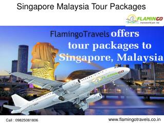 Singapore Malaysia Tour Packages - Did You Visit These Places?