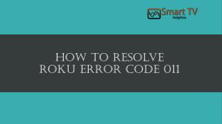 How to resolve Roku Error Code 011