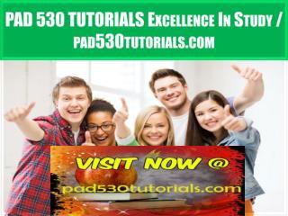 PAD 530 TUTORIALS Excellence In Study / pad530tutorials.com