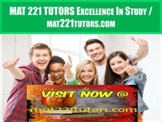 MAT 221 TUTORS Excellence In Study / mat221tutors.com