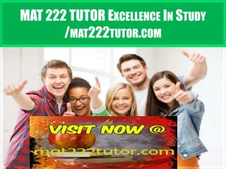 MAT 222 TUTOR Excellence In Study /mat222tutor.com