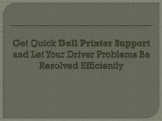 Get Quick Dell Printer Support and Let Your Driver Problems Be Resolved Efficiently