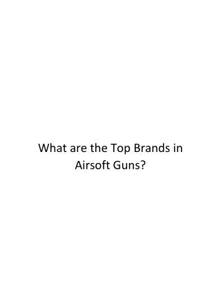What are the Top Brands in Airsoft Guns