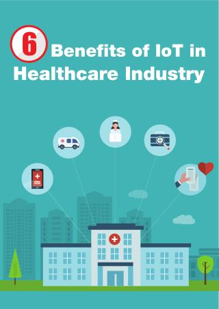 6 Benefits of IoT in Healthcare Industry