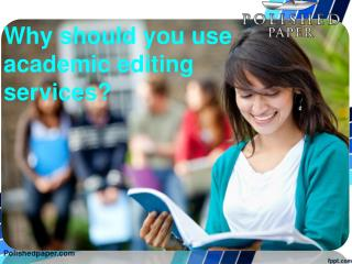 Why should you use academic editing services