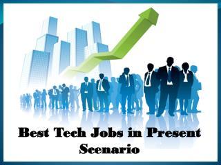 Best tech jobs in present scenario