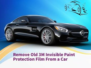 Remove Old 3M Invisible Paint Protection Film From a Car