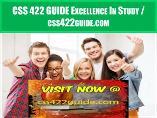 CSS 422 GUIDE Excellence In Study / css422guide.com