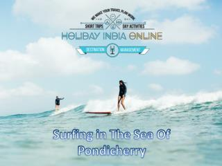 Surfing in The Sea Of Pondicherry
