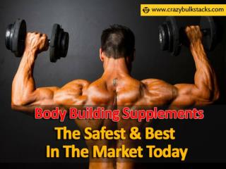 Body Building Supplements � The Safest & Best In The Market Today