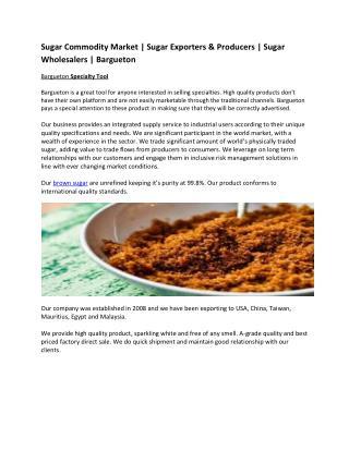 Sugar Commodity Market | Sugar Exporters & Producers | Sugar Wholesalers | Bargueton