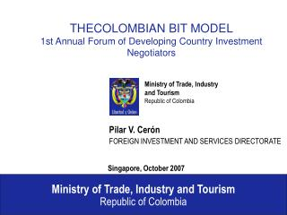 Ministry of Trade, Industry and Tourism                                       Republic of Colombia