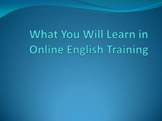 What You Will Learn in Online English Training