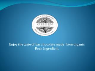 Enjoy the taste of Bar Chocolate made from organic Bean Ingredient