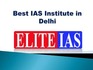 Best IAS Institute in Delhi- Elite IAS
