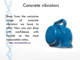 Concrete vibrators