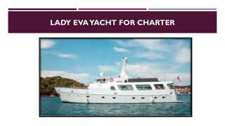 Performance of Lady Eva Yacht