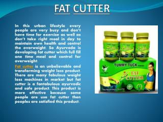 Fat cutter is a transforming weight loss formula.