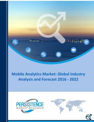Mobile Analytics Market Analysis and Forecast 2016 - 2022