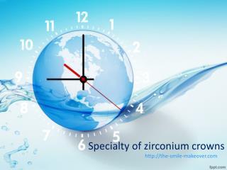 Specialty of zirconium crowns