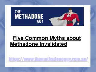Five common myths about methadone invalidated