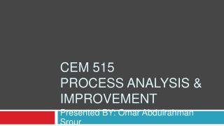 CEM 515 Process analysis  Improvement