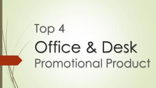 Top 4 Office & Desk Promotional Product