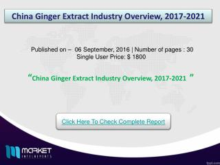 China Ginger Extract Industry: Asia-Pacific Region to Witness High Business Growth in Coming Future!