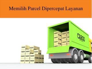 Memilih parcel dipercepat layanan
