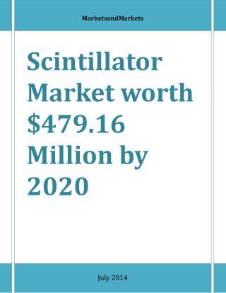 Scintillator Market worth $479.16 Million by 2020