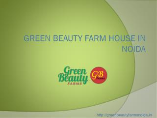 Green Beauty Farm HouseNoida