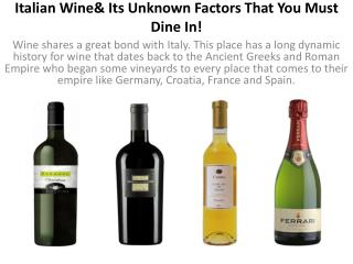 Italian Wine & Its Unknown Factors That You Must Dine In!