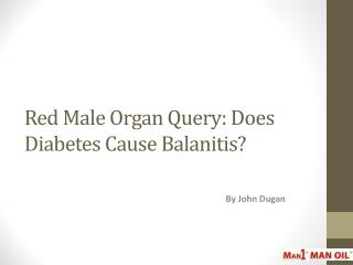 Red Male Organ Query: Does Diabetes Cause Balanitis?
