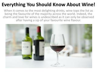 Everything You Should Know About Wine!