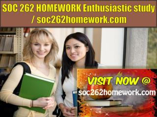 SOC 262 HOMEWORK Enthusiastic study / soc262homework.com