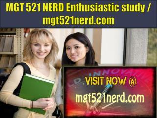 MGT 521 NERD Enthusiastic study / mgt521nerd.com
