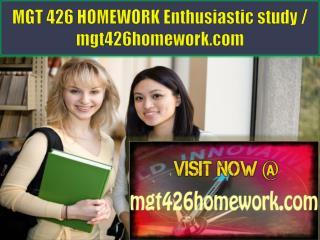 MGT 426 HOMEWORK Enthusiastic study / mgt426homework.com