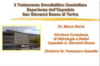 Il Trattamento Emodialitico Domiciliare Esperienza dell Ospedale  San Giovanni Bosco di Torino