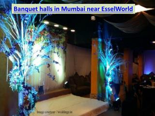 Banquet halls in Mumbai near EsselWorld