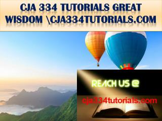 CJA 334 TUTORIALS GREAT WISDOM \cja334tutorials.com