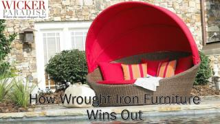 Wicker Paradise | How Wrought Iron Furniture Wins Out