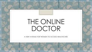The Online Doctor A New Avenue For Woman To Access Healthcare