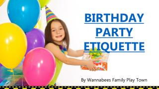 Children�s Birthday Parties Etiquette