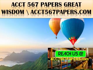 ACCT 567 PAPERS Great  Wisdom \ acct567papers.com