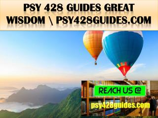 PSY 428 GUIDES Great  Wisdom \ psy428guides.com