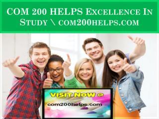 COM 200 HELPS Excellence In Study \ com200helps.com