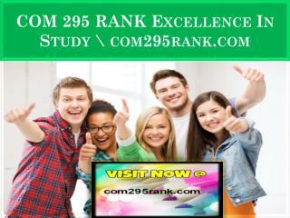 COM 295 RANK Excellence In Study \ com295rank.com