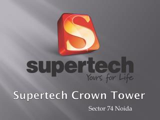 Supertech Crown Tower
