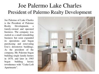 Joe Palermo of Lake Charles - President of Palermo Realty Development