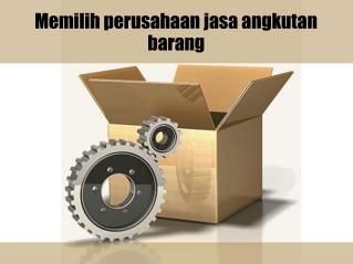Memilih perusahaan jasa angkutan barang